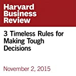 3 Timeless Rules for Making Tough Decisions | Peter Bregman