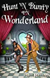 img - for Hunt 'N Bunny in Wonderland book / textbook / text book