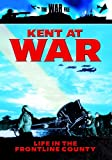 Kent At War - Life In The Front Line County [DVD]