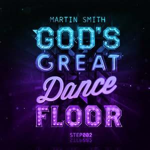 God's Great Dance Floor: Step 02