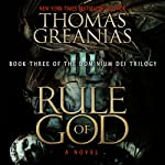 Rule of God: Dominium Dei, Book 3 (       UNABRIDGED) by Thomas Greanias Narrated by Thomas Greanias