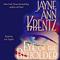 Eye of the Beholder Audiobook by Jayne Ann Krentz Narrated by Jen Taylor
