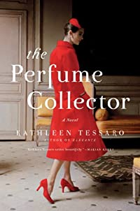 The Perfume Collector: A Novel by Kathleen Tessaro ebook deal
