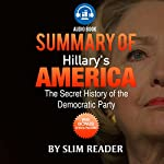Hillary's America: The Secret History of the Democratic Party | Summary & Key Points with Bonus Critics Review |  Slim Reader