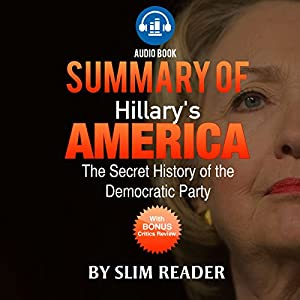 Hillary's America: The Secret History of the Democratic Party | Summary & Key Points with Bonus Critics Review Audiobook