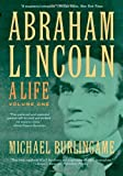 Abraham Lincoln: A Life (Volume 1)