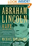 Abraham Lincoln: A Life: Volume 1