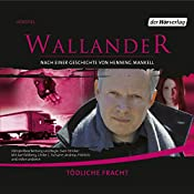 Tödliche Fracht (Wallander 8) | Henning Mankell, Cilla Börjlind, Rolf Börjlind