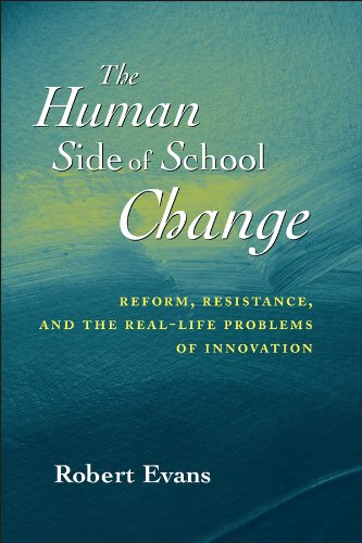 The Human Side of School Change: Reform, Resistance, and...