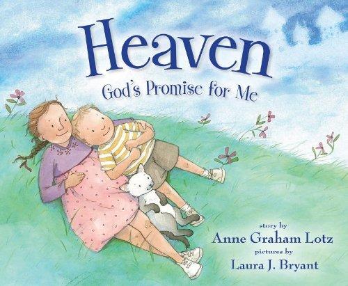 Heaven God's Promise for Me, Anne Graham Lotz