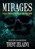 img - for MIRAGES: TALES FROM AUTHORS OF THE MACABRE book / textbook / text book
