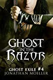 Ghost in the Razor (Ghost Exile #4)