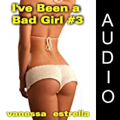 I've Been a Bad Girl #3 | [Vanessa Estrella]