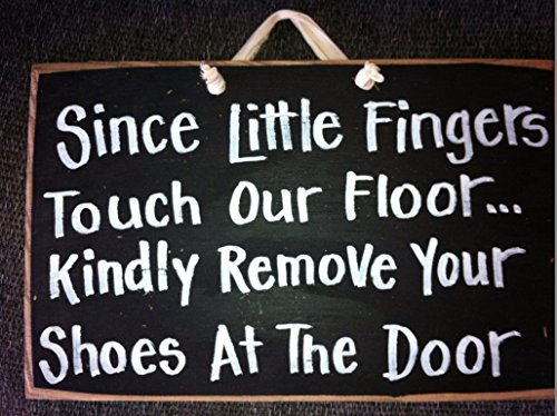 since-little-fingers-touch-our-floor-kindly-remove-your-shoes-at-the-door-sign-wood