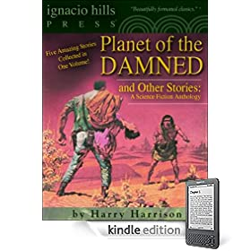 Planet of the Damned and Other Stories: A Science Fiction Anthology (Five Books in One Volume!)