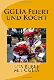 GGLIA Feiert und Kocht (Good-Bye, Germany) (German Edition)