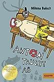 Anton taucht ab: Roman. Mit Vignetten von Elke Kusche (Gulliver)