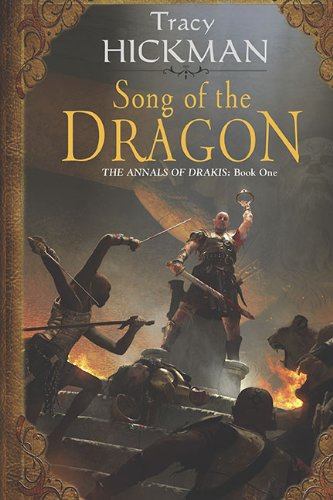 Song of the Dragon: Volume One of the Annals of Drakis by Tracy Hickman