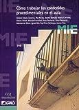img - for C mo trabajar los contenidos procedimentales en el aula (MIE - CASTELLA) (Spanish Edition) book / textbook / text book