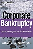 Corporate Bankruptcy: Tools, Strategies, and Alternatives