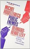 Public Enemies (1848871597) by Michel Houellebecq, Bernard-Henri Levy