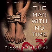 The Man with No Time: The Simeon Grist Mysteries, Book 5 (       UNABRIDGED) by Timothy Hallinan Narrated by Keith Szarabajka