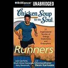 Chicken Soup for the Soul: Runners - 31 Stories of Adventure, Comebacks and Family Ties | Livre audio Auteur(s) : Jack Canfield, Mark Victor Hansen, Amy Newmark, Dean Karnazes Narrateur(s) : Christina Traister, Dan John Miller