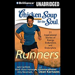 Chicken Soup for the Soul: Runners - 31 Stories of Adventure, Comebacks and Family Ties Audiobook
