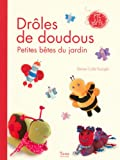 Drles de doudous : Petites btes du jardin, 15 ralisations