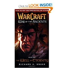 Warcraft: War of the Ancients #1: The Well of Eternity (Bk. 1) by Richard A. Knaak