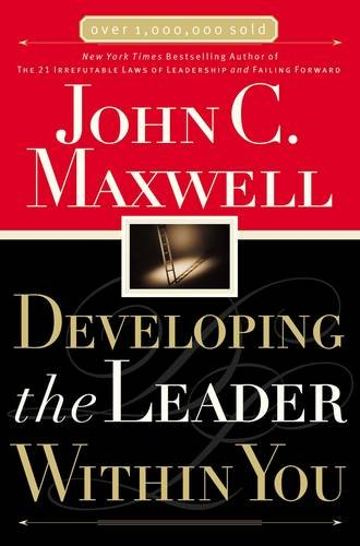 Developing the Leader Within You (Maxwell, John C.)
