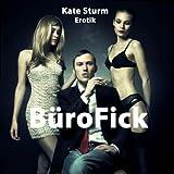 """B�roFick - Dressur einer Schlampe! (Erotischer Roman)von """"Kate Sturm"""""""