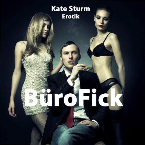 BüroFick - Dressur einer Schlampe! (Erotischer Roman)