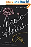 Magic Hours: Essays on Creators and C...
