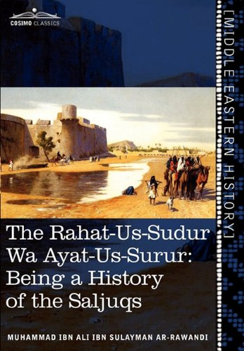 The Rahat-Us-Sudur Wa Ayat-Us-Surur: Being a History of the Saljuqs (Arabic Edition)