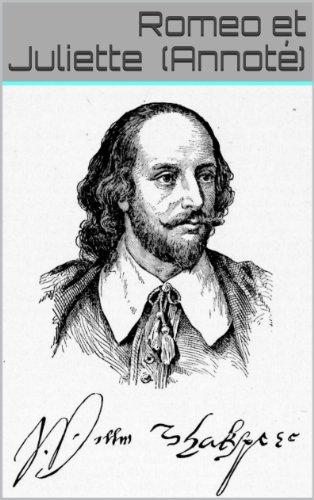 William Shakespeare - Romeo et Juliette (Annoté) (French Edition)