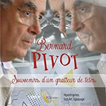 Souvenir d'un gratteur de têtes Discours Auteur(s) : Bernard Pivot Narrateur(s) : Bernard Pivot
