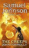 John Connolly The Creeps (Samuel Johnson Adventure)