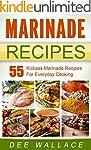 Marinade Recipes: 55 Kickass Marinade...