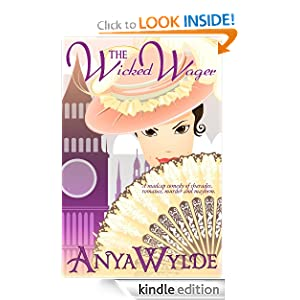 Free Kindle Book: The Wicked Wager (A Regency Murder Mystery + Romance), by Anya Wylde. Publication Date: August 7, 2012