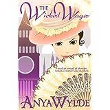 The Wicked Wager ( A Regency Murder Mystery & Romance ) ~ Anya Wylde