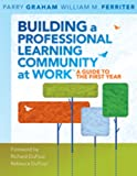 img - for Building a Professional Learning Community at Work: A Guide to the First Year Library Edition book / textbook / text book