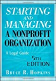 img - for Starting and Managing a Nonprofit Organization A Legal Guide [Wiley Desktop Editions] by Hopkins, Bruce R. [Wiley,2009] [Paperback] 5TH EDITION book / textbook / text book
