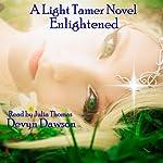 Enlightened, Volume 2: Book Two of The Light Tamer Trilogy | Devyn Dawson