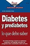 Diabetes y Prediabetes Lo Que Debo Saber (Practilibros) (Spanish Edition)