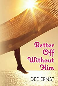 Better Off Without Him by Dee Ernst ebook deal