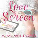Love on the Screen | A.M. Willard