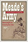 Meade's Army: The Private Notebooks of Lt. Col. Theodore Lyman (Civil War in the North)