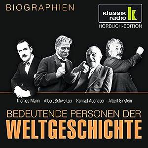Bedeutende Personen der Weltgeschichte: Thomas Mann / Albert Schweitzer / Konrad Adenauer / Albert Einstein Hörbuch