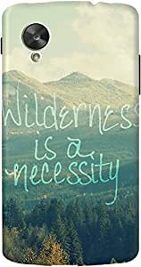 DailyObjects Wilderness Is A Necessity Case For LG Google Nexus 5